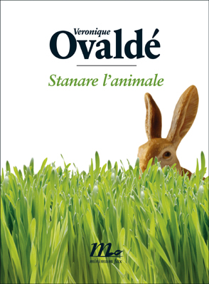VERONIQUE OVALDE': STANARE L'ANIMALE