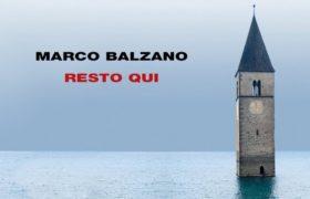 """La violenza della storia in """"Resto qui"""" di Marco Balzano"""