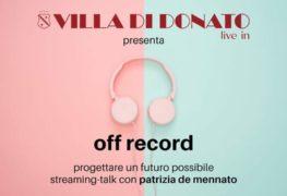 Terzo appuntamento per Off Record, il talk online di Villa di Donato